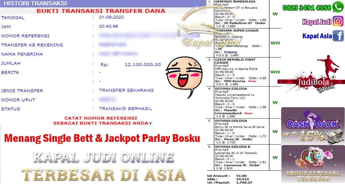 Menang Single Bett Dan Jackpot Parlay 01 Juni 2020 KapalJudi