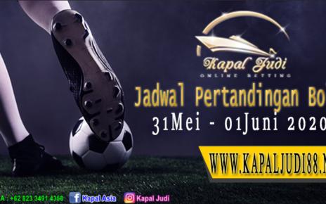 Jadwal Pertandingan Bola 31 Mei-01 Juni 2020 KapalJudi
