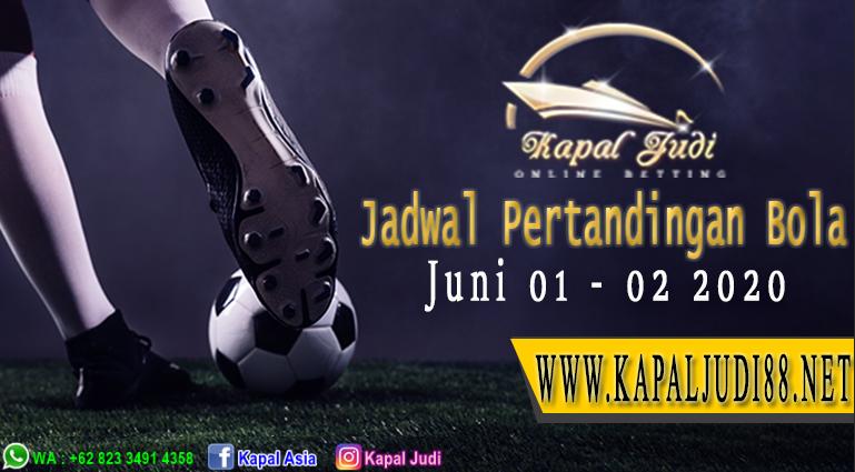 Jadwal Pertandingan Bola 01-02 Juni 2020 KapalJudi