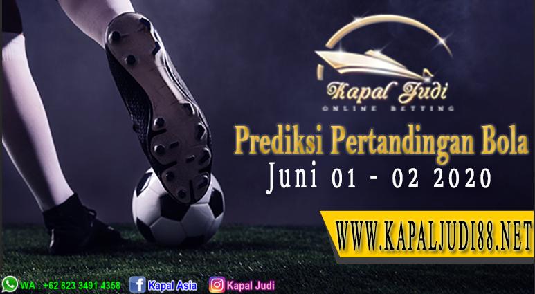 Prediksi Pertandingan Bola 01-02 Juni 2020 KapalJudi