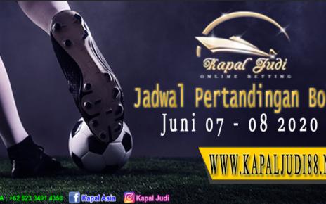 Jadwal Pertandingan Bola 07-08 Juni 2020 KapalJudi