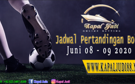 Jadwal Pertandingan Bola 08-09 Juni 2020 KapalJudi