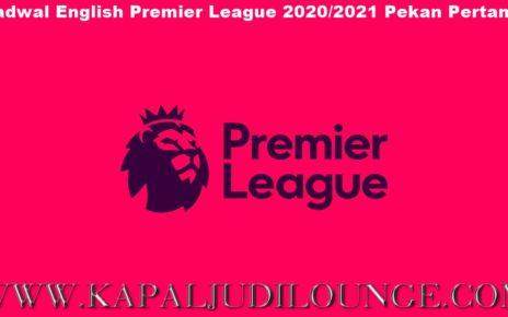 Jadwal English Premier League 2020/2021 Pekan Pertama