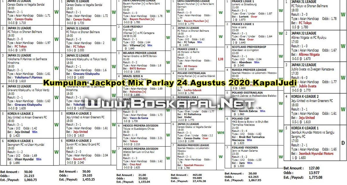 Kumpulan Jackpot Mix Parlay 24 Agustus 2020 KapalJudi