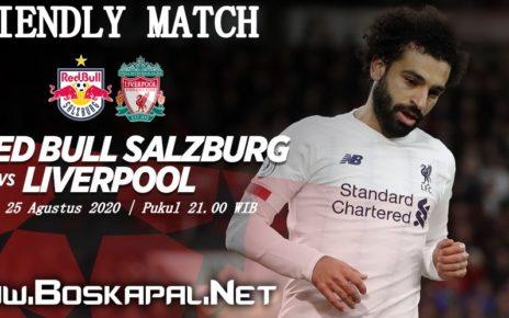 FRIENDLY MATCH, Red Bull Salzburg Vs Liverpool Malam Ini
