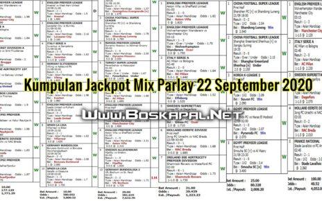 Kumpulan Jackpot Mix Parlay 22 September 2020 KapalJudi