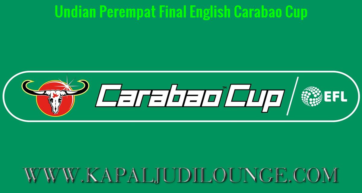 Undian Perempat Final English Carabao Cup