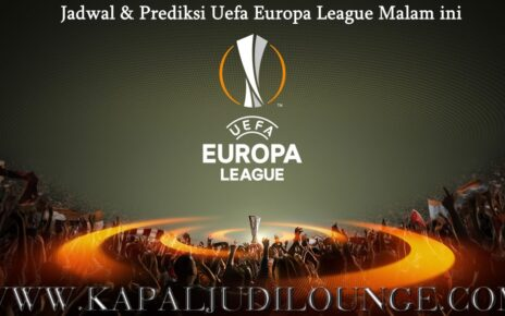 Jadwal & Prediksi Uefa Europa League: Malam Ini