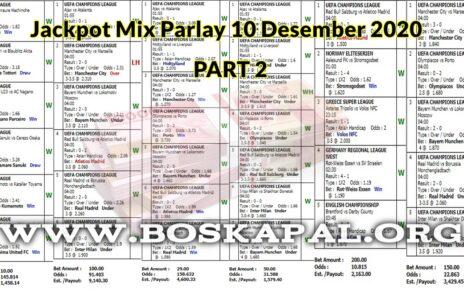 Jackpot Mix Parlay 10 Desember 2020: Part 2