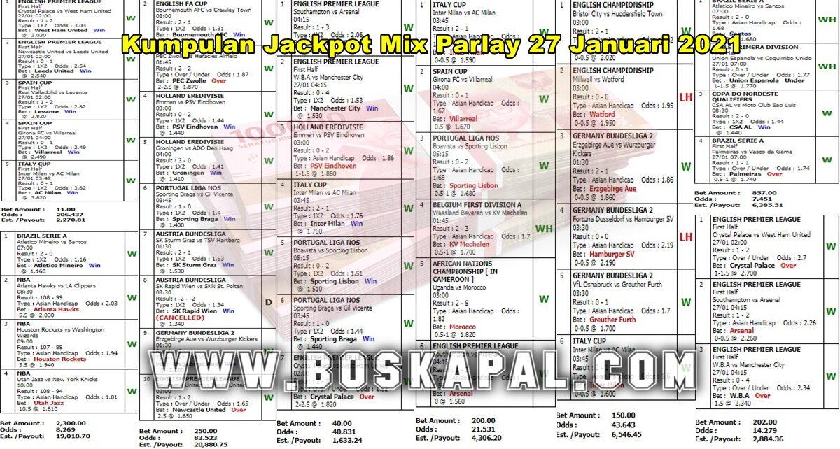 Kumpulan Jackpot Mix Parlay 27 Januari 2021