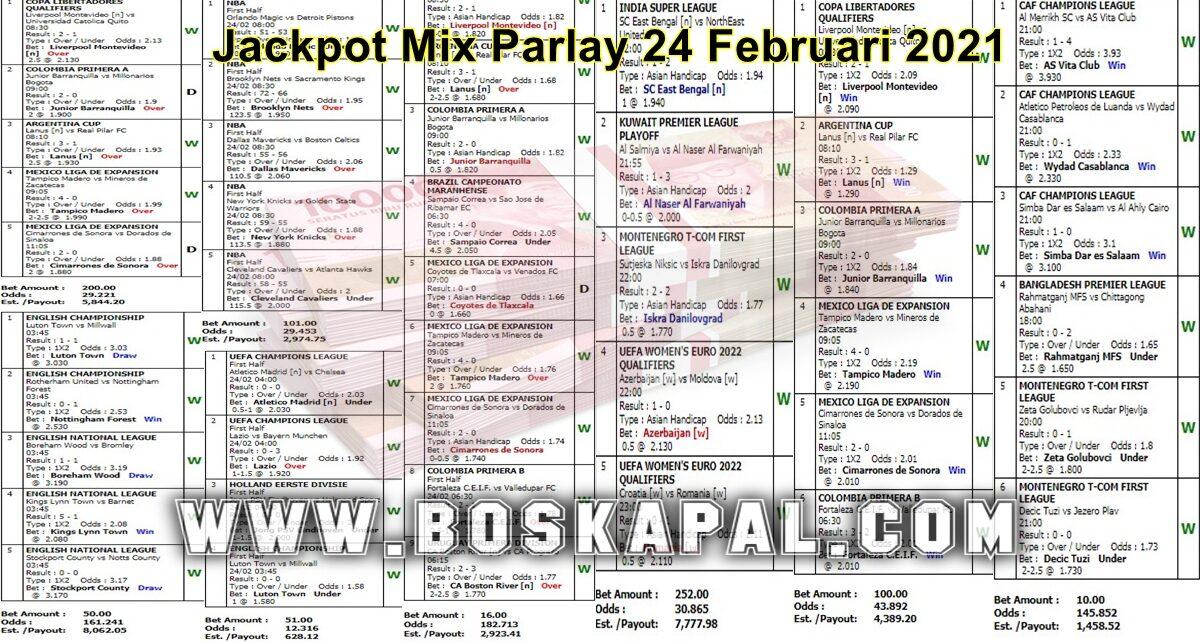 Jackpot Mix Parlay 24 Februari 2021
