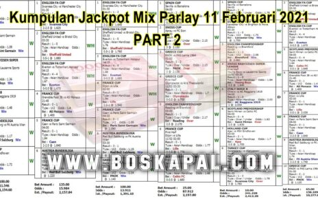 Kumpulan Jackpot Mix Parlay 11 Februari 2021 Part 2
