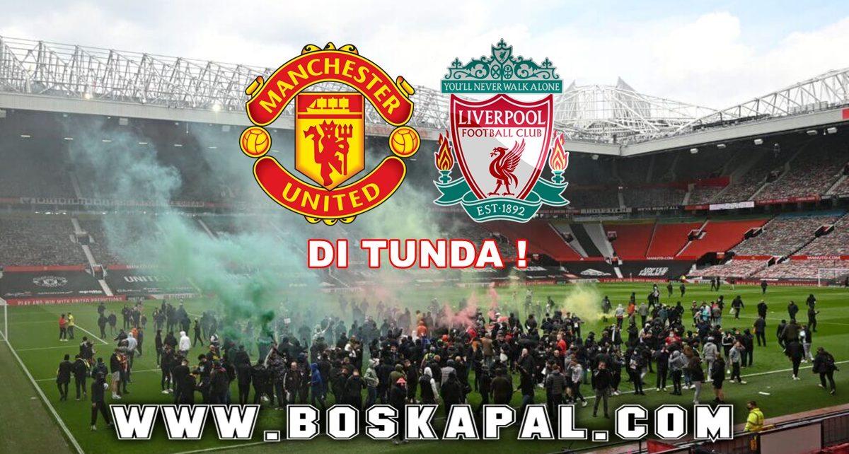 Manchester United Vs Liverpool Ditunda