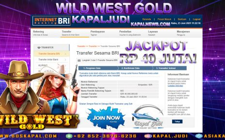 JACKPOT WILD WEST GOLD 40 JUTA DI KAPALJUDI