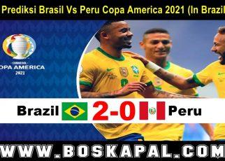 Prediksi Brasil Vs Peru Copa America 2021 (In Brazil)