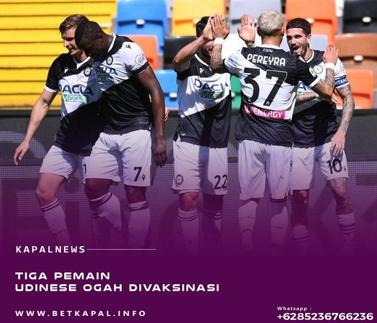 Tiga Pemain Udinese Ogah Divaksinasi