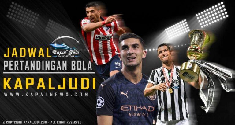 Jadwal Pertandingan Bola Tanggal 30-31 Juli 2021 Kapal Judi