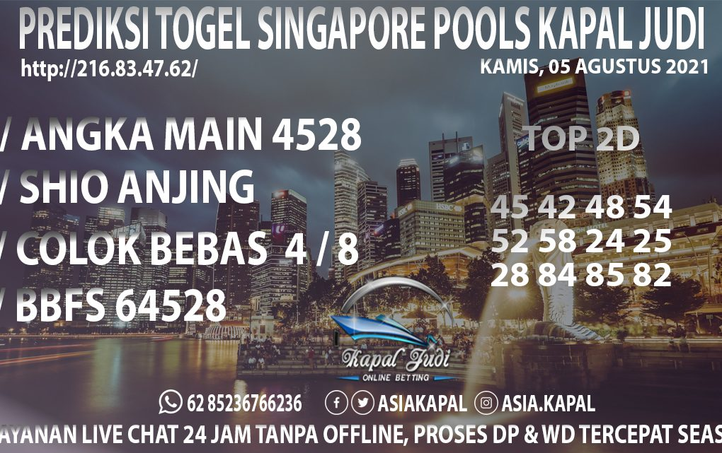 PREDIKSI TOGEL SINGAPORE POOLS KAMIS 05 AGUSTUS 2021 KAPAL JUDI