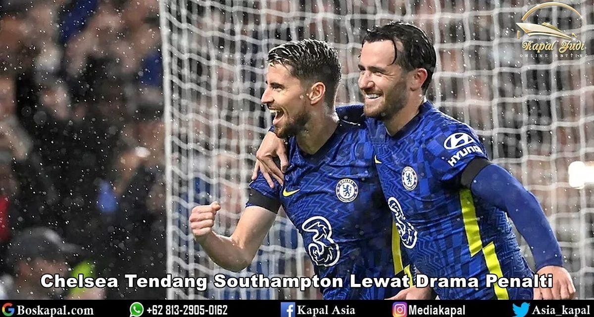 Chelsea Tendang Southampton Lewat Drama Penalti